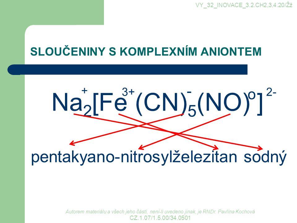 Na2[Fe (CN)5(NO) ] pentakyano-nitrosylželezitan sodný - o